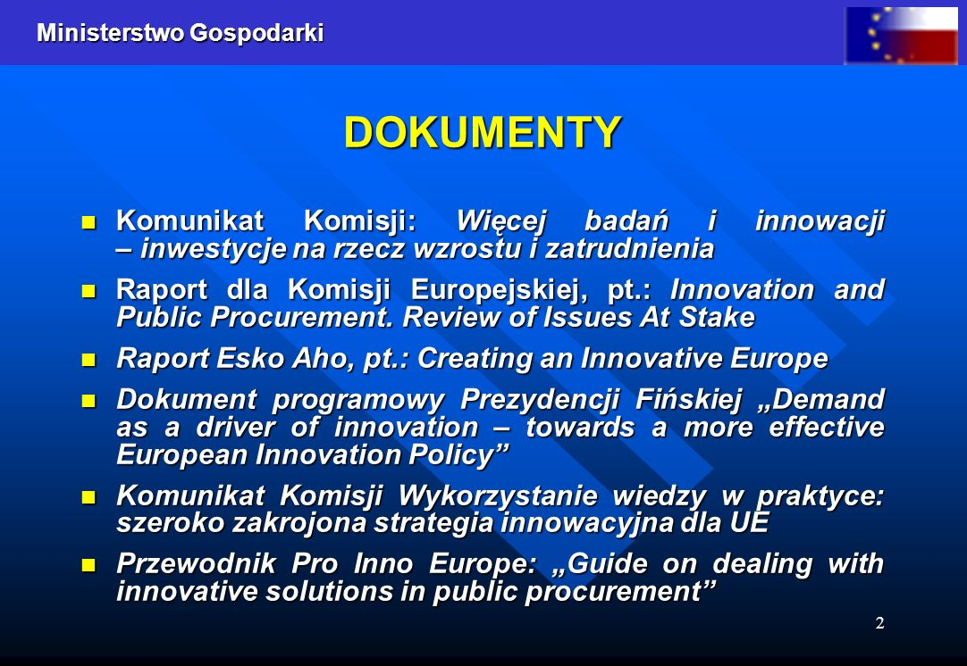 DOKUMENTY Komunikat Komisji: Więcej badań i innowacji – inwestycje na rzecz wzrostu i zatrudnienia.