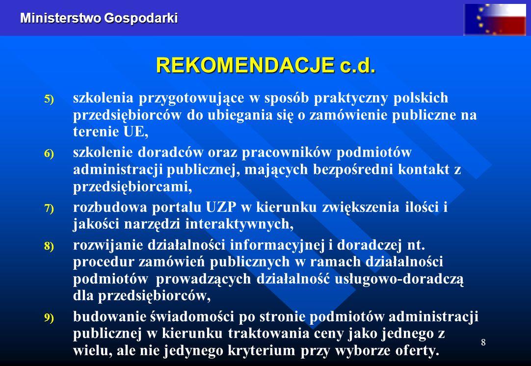 REKOMENDACJE c.d. szkolenia przygotowujące w sposób praktyczny polskich przedsiębiorców do ubiegania się o zamówienie publiczne na terenie UE,