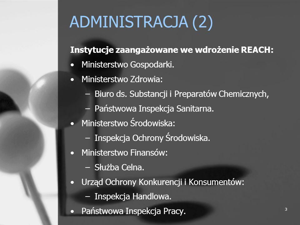 ADMINISTRACJA (2) Instytucje zaangażowane we wdrożenie REACH: