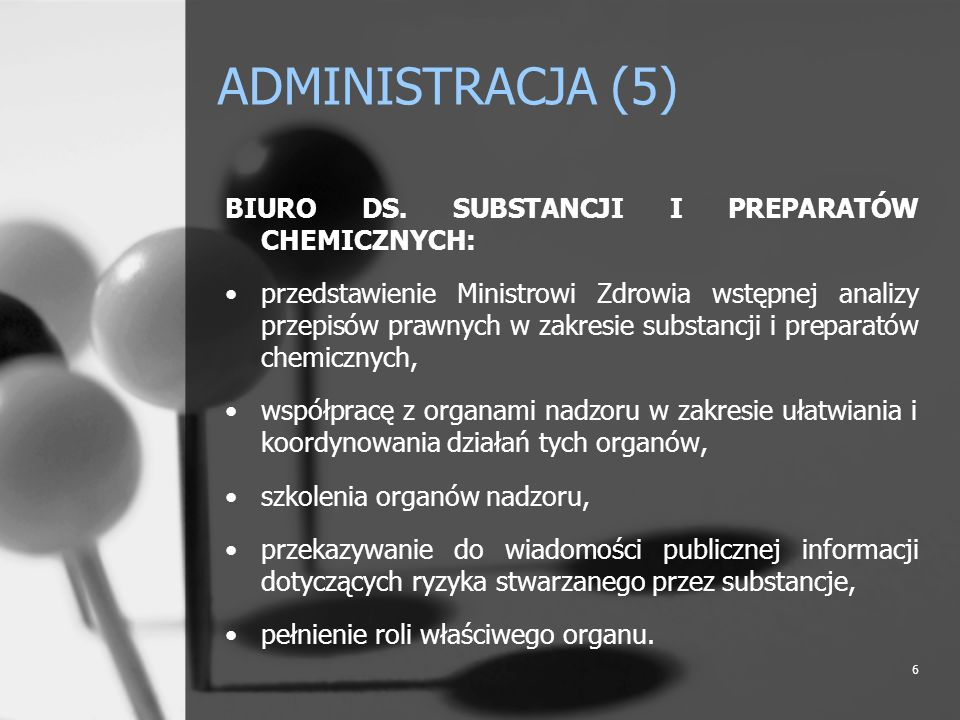 ADMINISTRACJA (5) BIURO DS. SUBSTANCJI I PREPARATÓW CHEMICZNYCH: