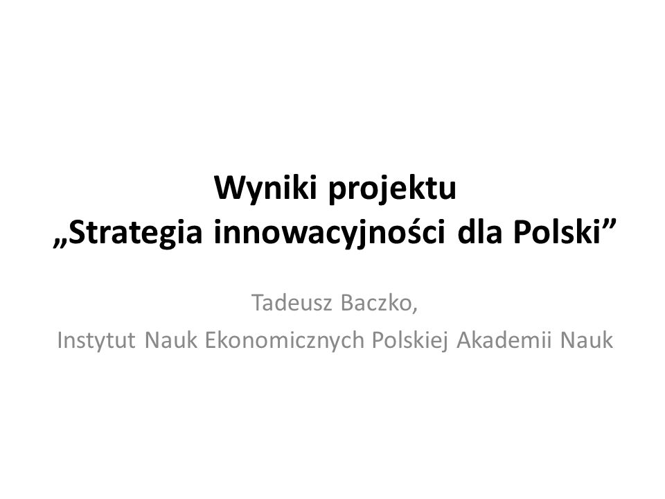 """Wyniki projektu """"Strategia innowacyjności dla Polski"""