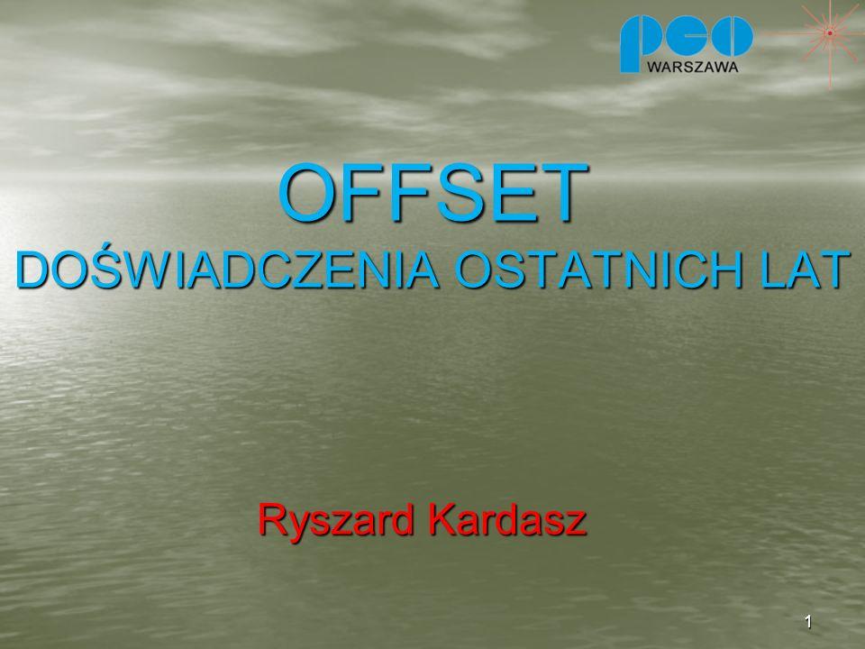 OFFSET DOŚWIADCZENIA OSTATNICH LAT