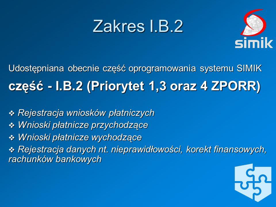 Zakres I.B.2 część - I.B.2 (Priorytet 1,3 oraz 4 ZPORR)