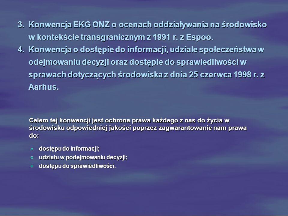 Konwencja EKG ONZ o ocenach oddziaływania na środowisko w kontekście transgranicznym z 1991 r. z Espoo.