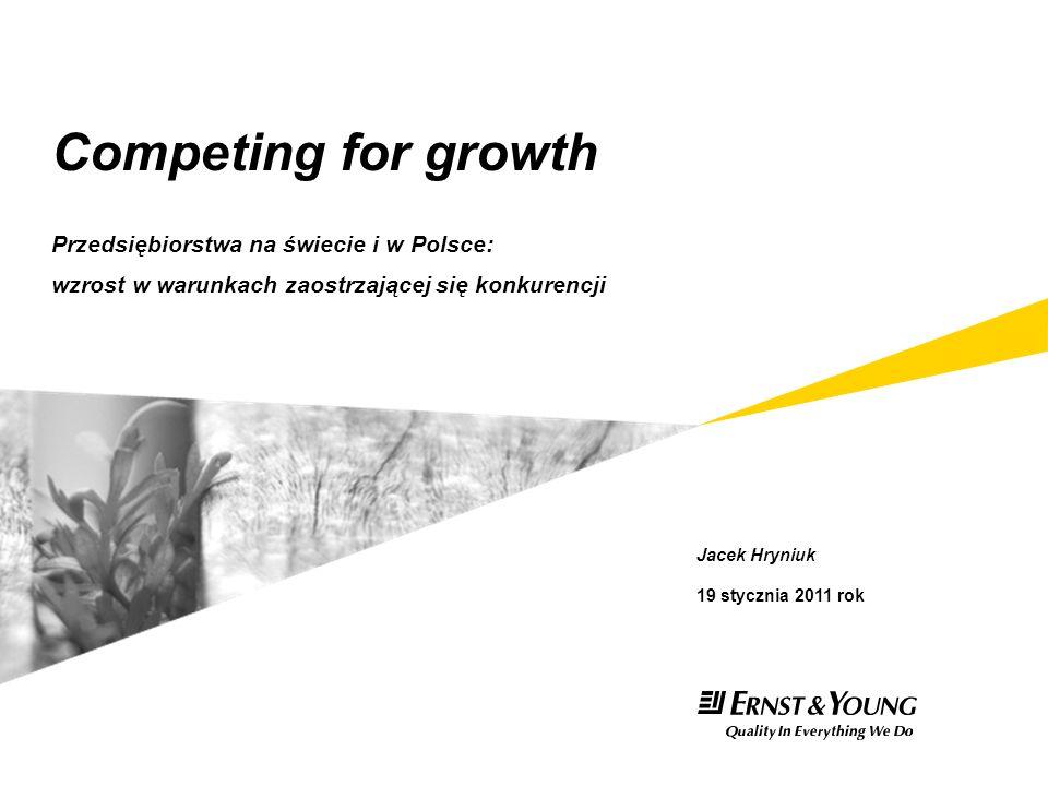Competing for growth Przedsiębiorstwa na świecie i w Polsce: wzrost w warunkach zaostrzającej się konkurencji
