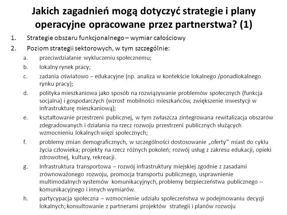 Jakich zagadnień mogą dotyczyć strategie i plany operacyjne opracowane przez partnerstwa (1)