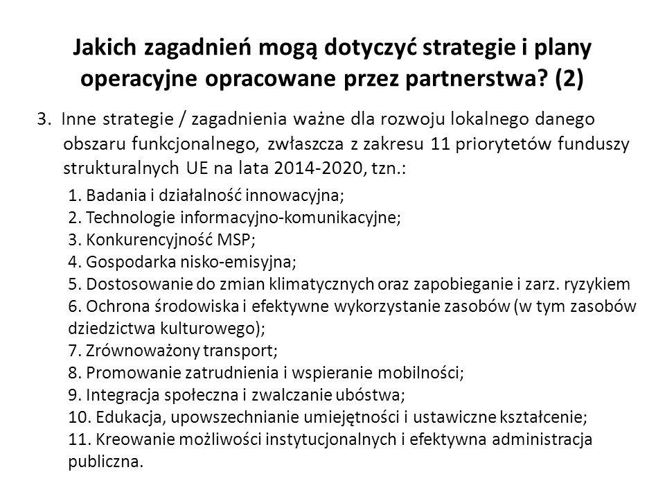 Jakich zagadnień mogą dotyczyć strategie i plany operacyjne opracowane przez partnerstwa (2)