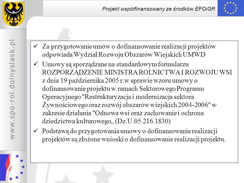 Za przygotowanie umów o dofinansowanie realizacji projektów odpowiada Wydział Rozwoju Obszarów Wiejskich UMWD