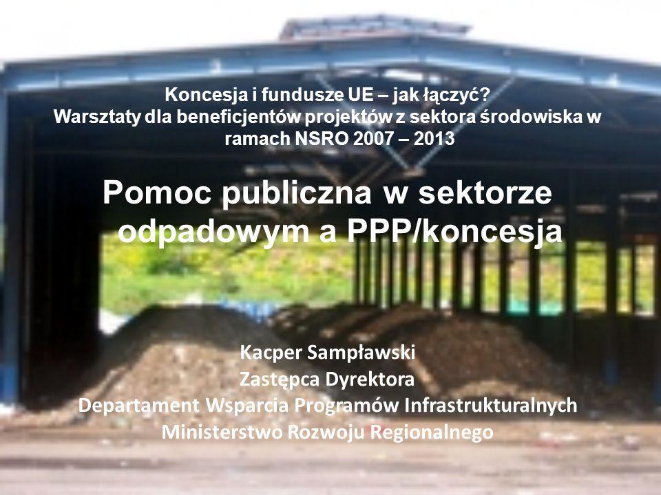 Pomoc publiczna w sektorze odpadowym a PPP/koncesja