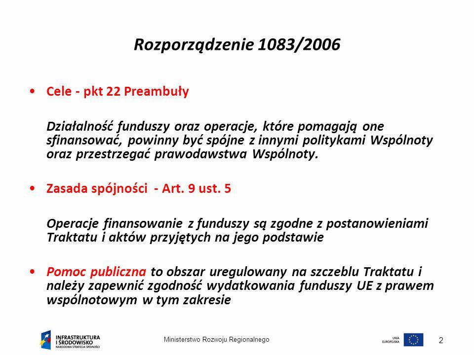Rozporządzenie 1083/2006 Cele - pkt 22 Preambuły