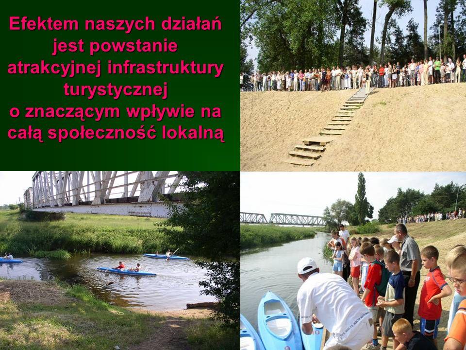 Efektem naszych działań jest powstanie atrakcyjnej infrastruktury turystycznej o znaczącym wpływie na całą społeczność lokalną