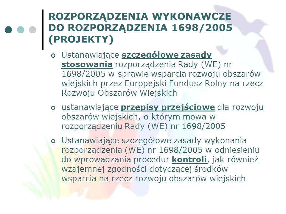ROZPORZĄDZENIA WYKONAWCZE DO ROZPORZĄDZENIA 1698/2005 (PROJEKTY)