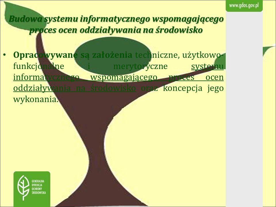 Budowa systemu informatycznego wspomagającego proces ocen oddziaływania na środowisko