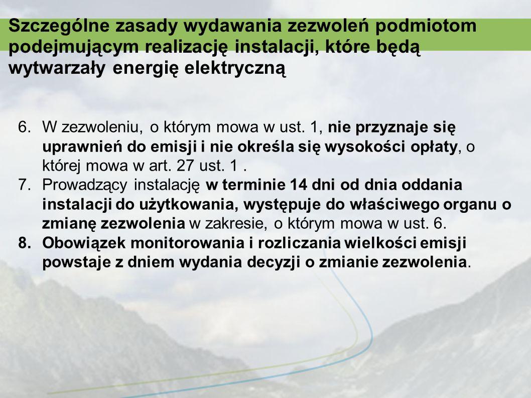 Szczególne zasady wydawania zezwoleń podmiotom podejmującym realizację instalacji, które będą wytwarzały energię elektryczną