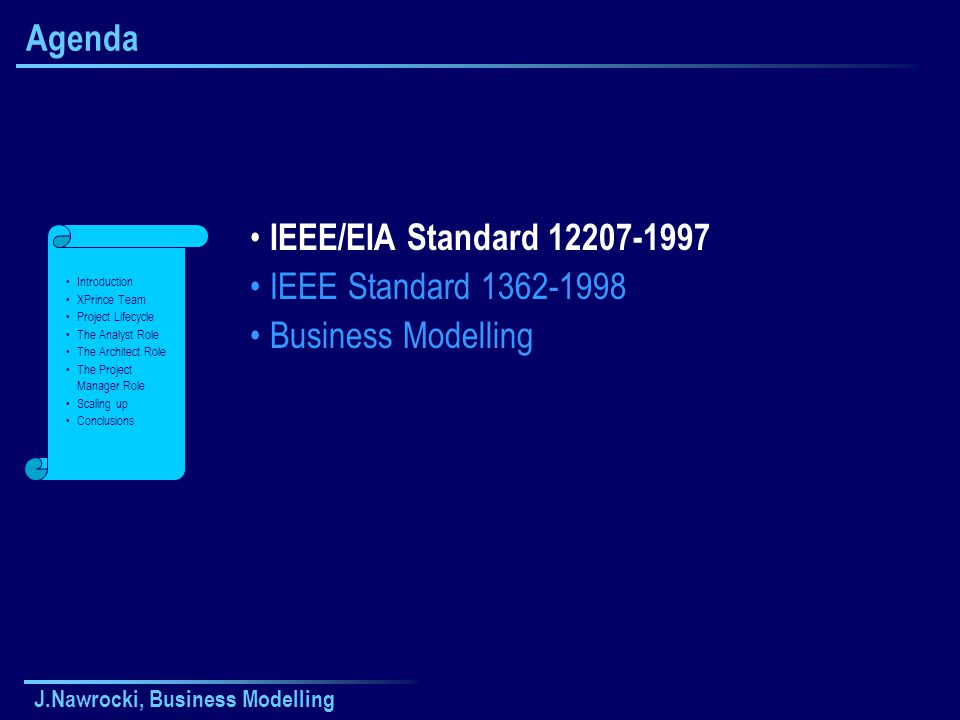 Agenda IEEE/EIA Standard 12207-1997 IEEE Standard 1362-1998