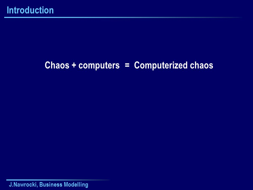 Introduction Chaos + computers = Computerized chaos
