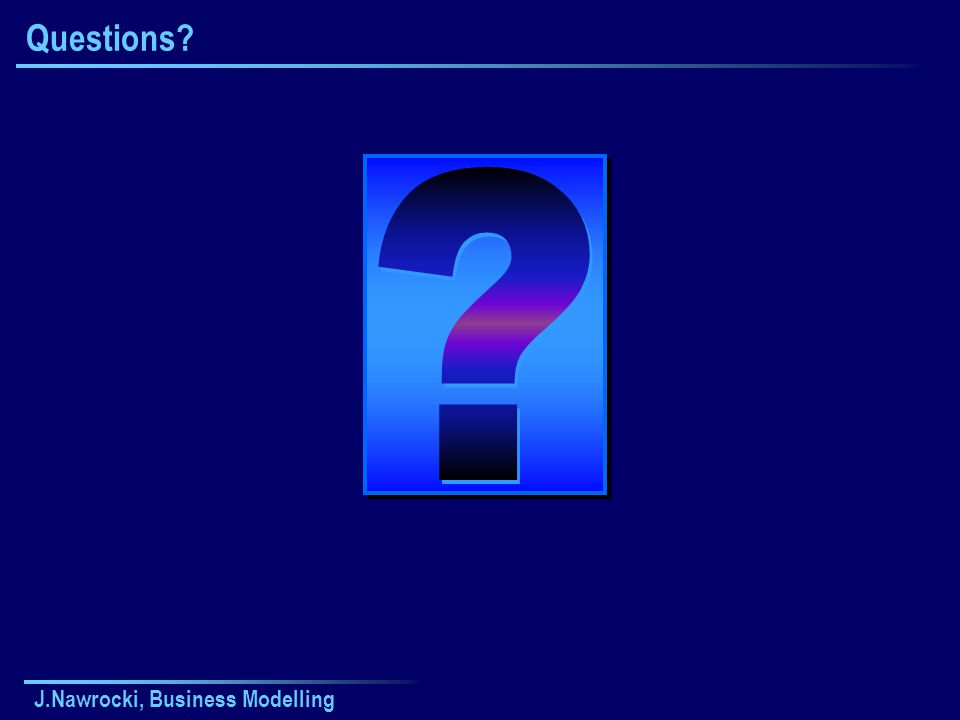 Questions J.Nawrocki, Business Modelling (c) J.Nawrocki Lecture 3