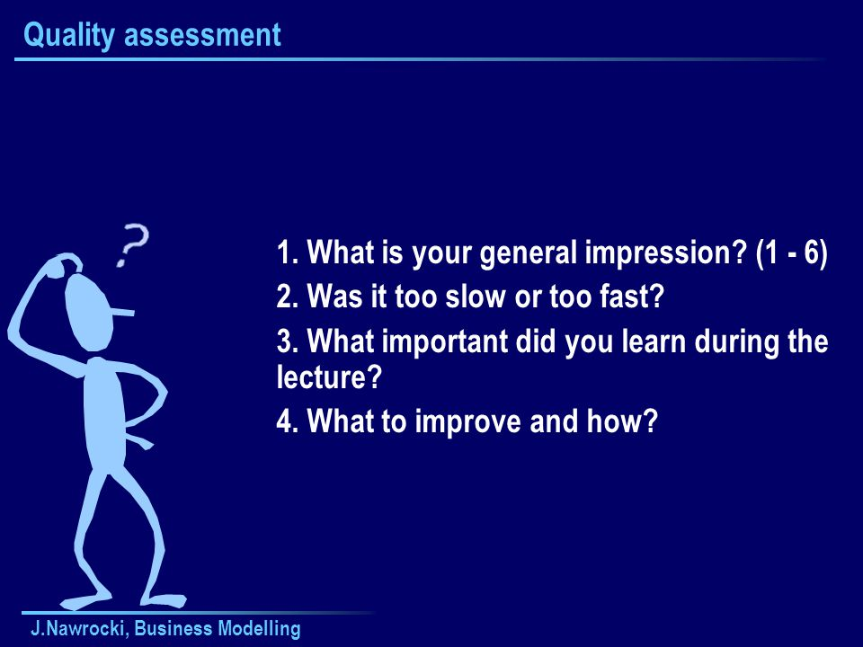 1. What is your general impression (1 - 6)