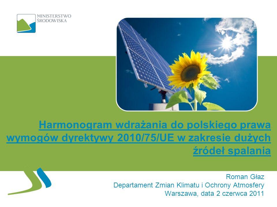 Harmonogram wdrażania do polskiego prawa wymogów dyrektywy 2010/75/UE w zakresie dużych źródeł spalania