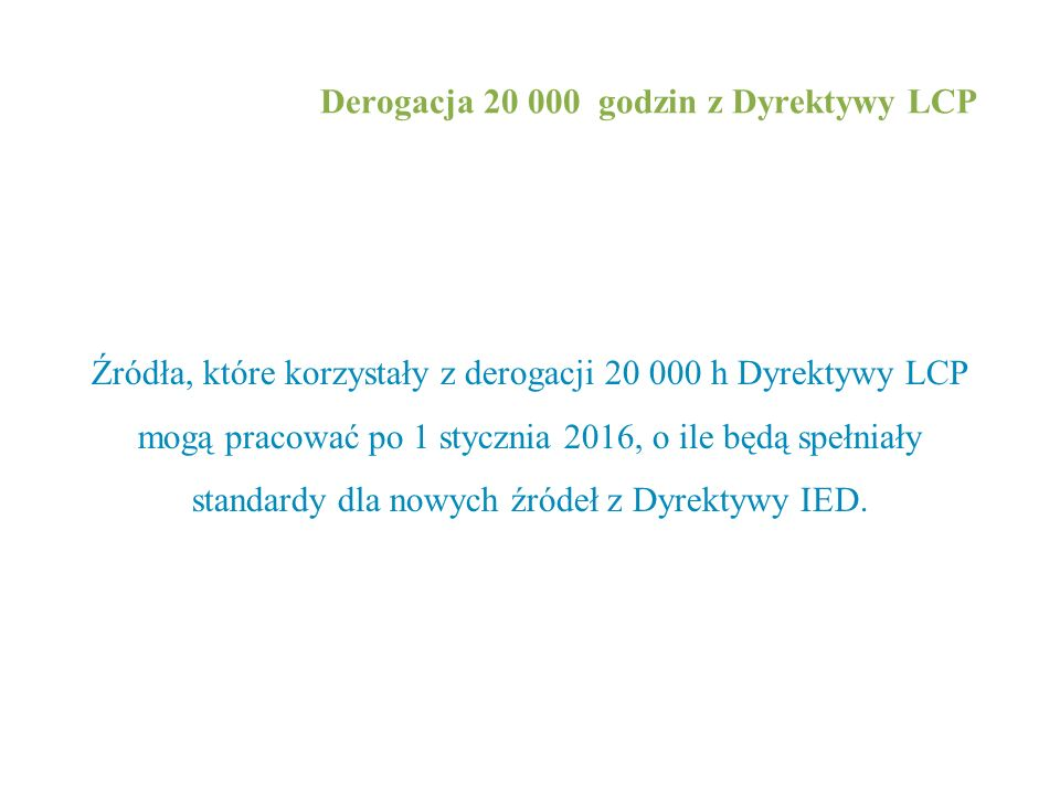 Derogacja 20 000 godzin z Dyrektywy LCP