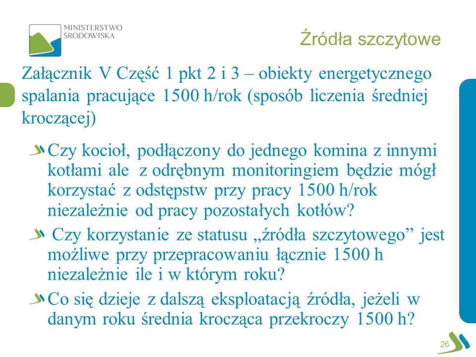 Źródła szczytowe Załącznik V Część 1 pkt 2 i 3 – obiekty energetycznego spalania pracujące 1500 h/rok (sposób liczenia średniej kroczącej)