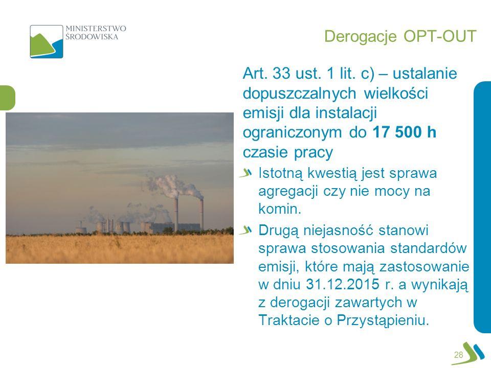 Derogacje OPT-OUT Art. 33 ust. 1 lit. c) – ustalanie dopuszczalnych wielkości emisji dla instalacji ograniczonym do 17 500 h czasie pracy.