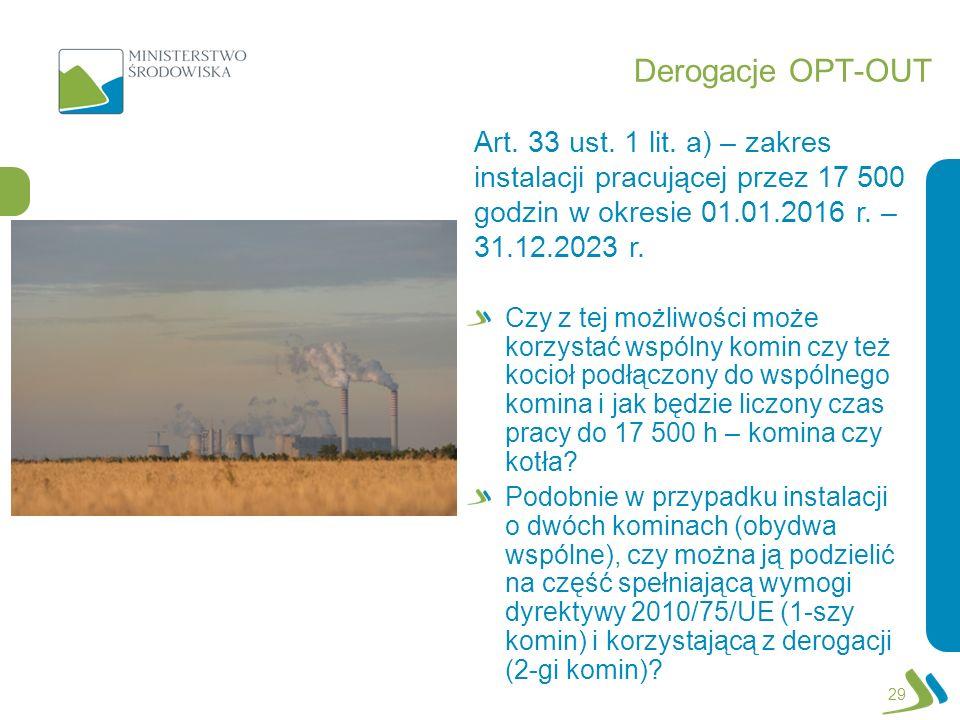 Derogacje OPT-OUT Art. 33 ust. 1 lit. a) – zakres instalacji pracującej przez 17 500 godzin w okresie 01.01.2016 r. – 31.12.2023 r.