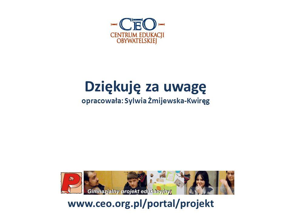 Dziękuję za uwagę opracowała: Sylwia Żmijewska-Kwiręg