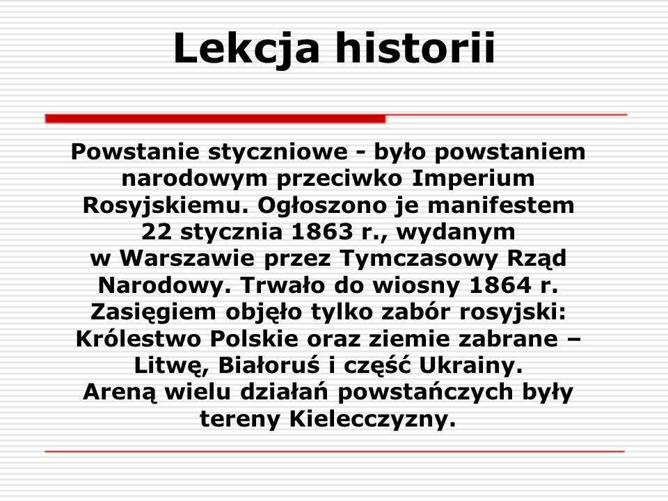 Areną wielu działań powstańczych były tereny Kielecczyzny.