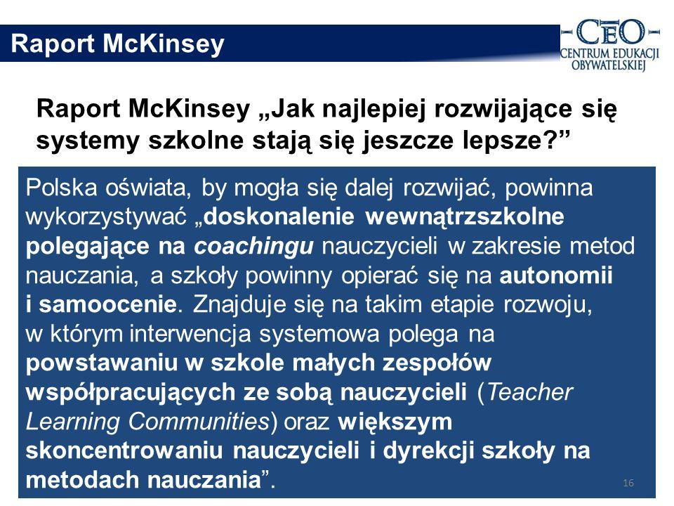 """Raport McKinsey Raport McKinsey """"Jak najlepiej rozwijające się systemy szkolne stają się jeszcze lepsze"""