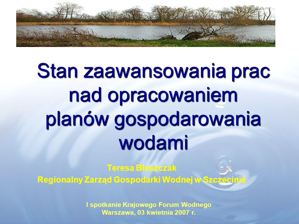 Stan zaawansowania prac nad opracowaniem planów gospodarowania wodami