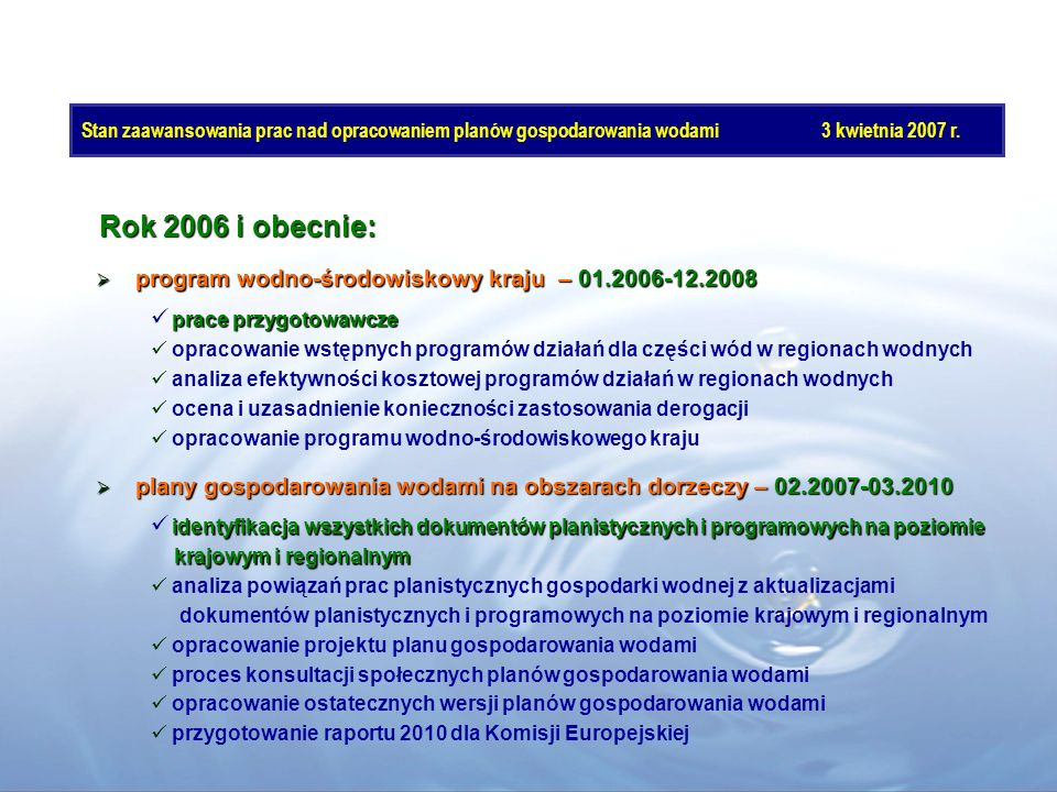 Rok 2006 i obecnie: program wodno-środowiskowy kraju – 01.2006-12.2008