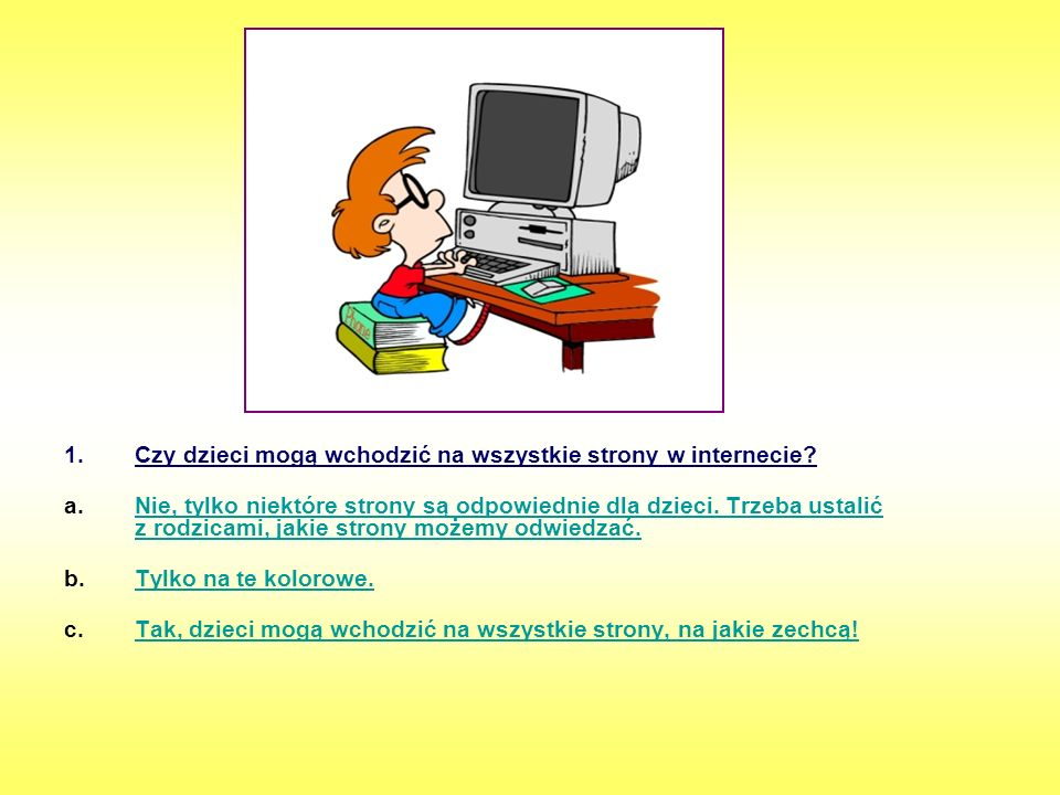 Czy dzieci mogą wchodzić na wszystkie strony w internecie