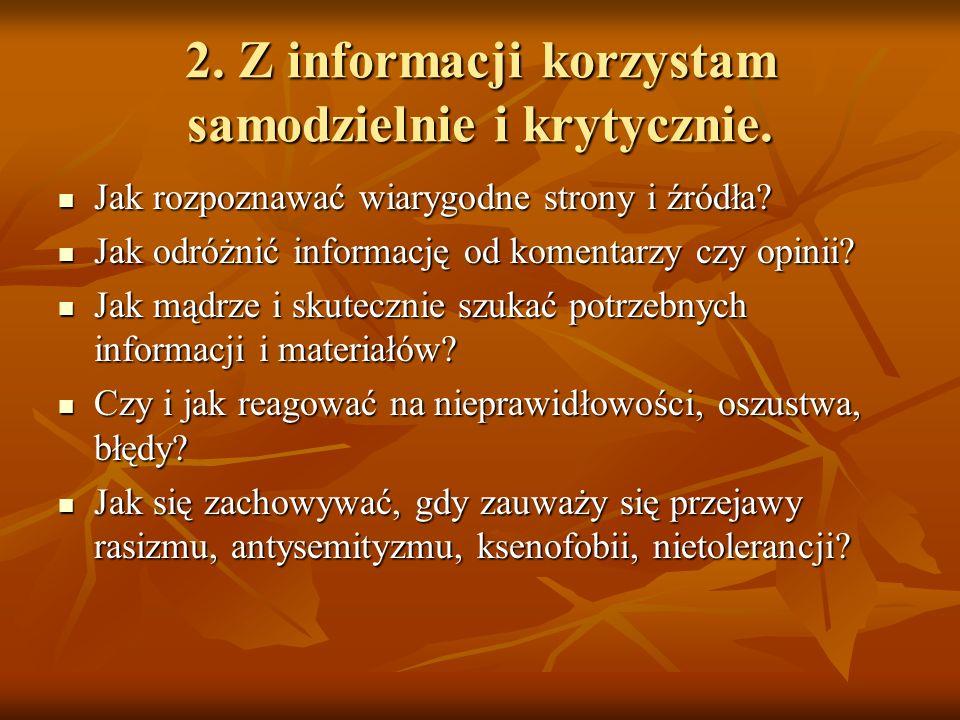 2. Z informacji korzystam samodzielnie i krytycznie.