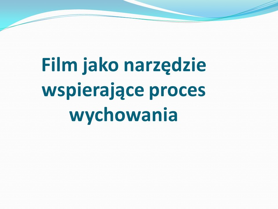 Film jako narzędzie wspierające proces wychowania