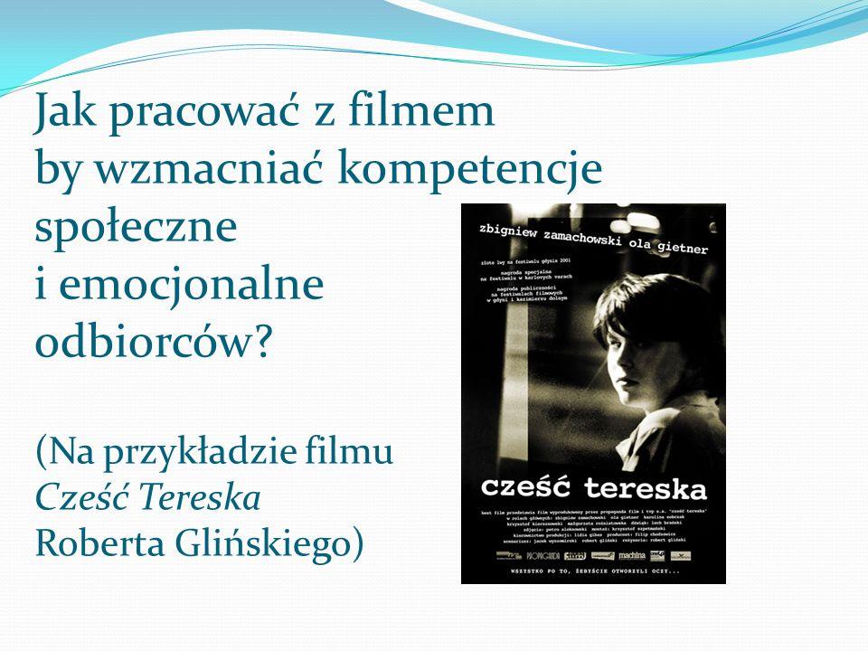 Jak pracować z filmem by wzmacniać kompetencje społeczne i emocjonalne odbiorców.
