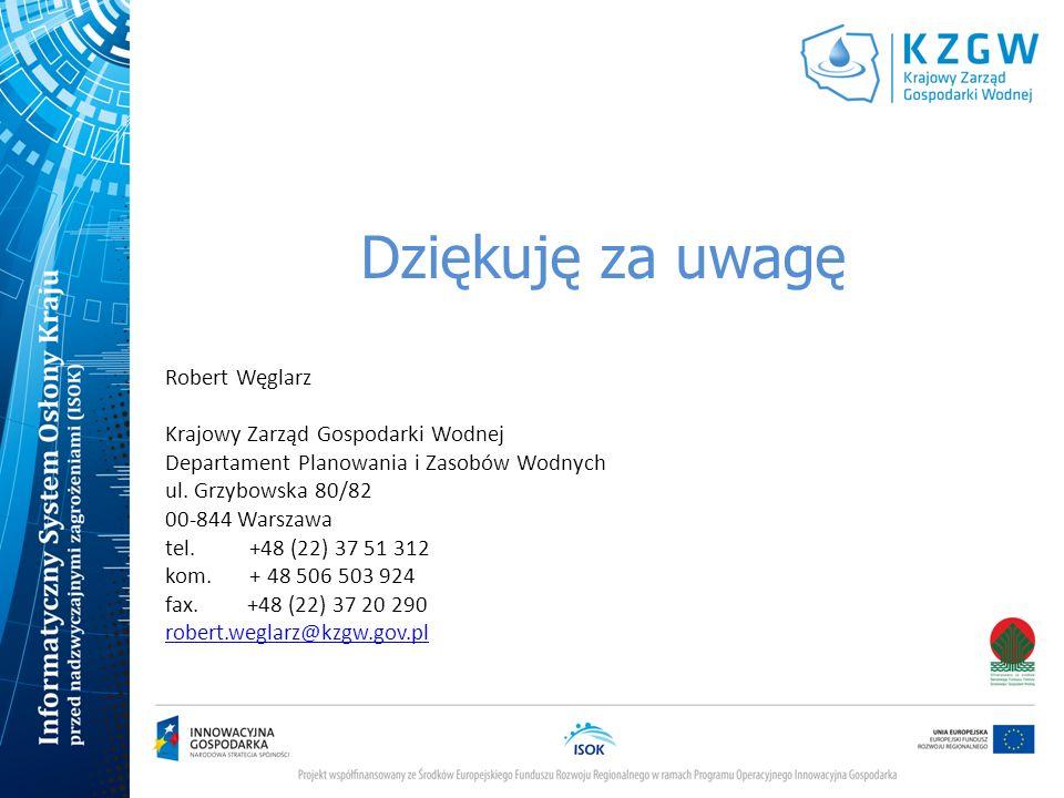 Dziękuję za uwagę Robert Węglarz Krajowy Zarząd Gospodarki Wodnej