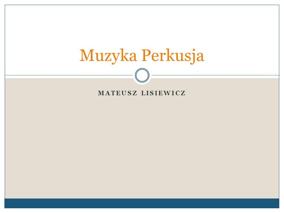 Muzyka Perkusja Mateusz Lisiewicz