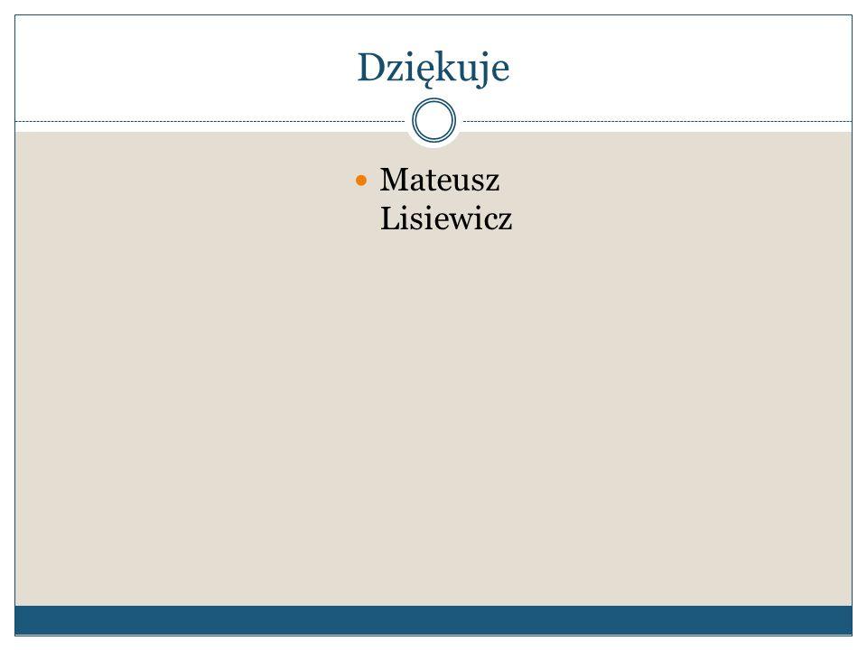 Dziękuje Mateusz Lisiewicz
