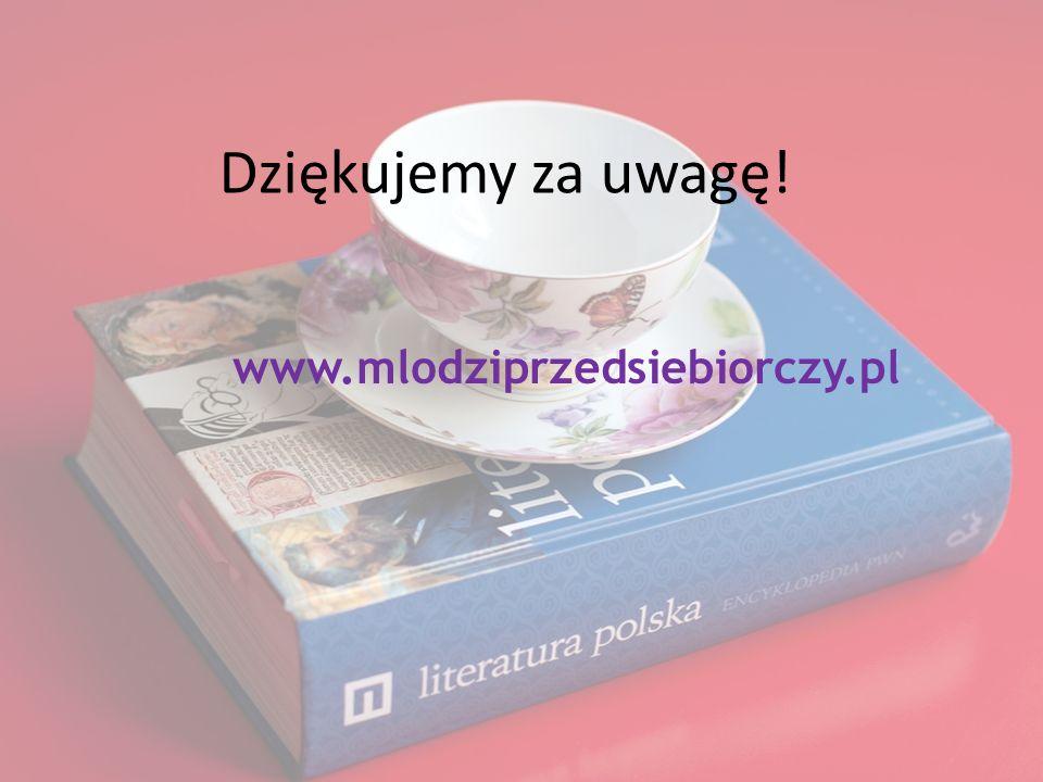 Dziękujemy za uwagę! www.mlodziprzedsiebiorczy.pl