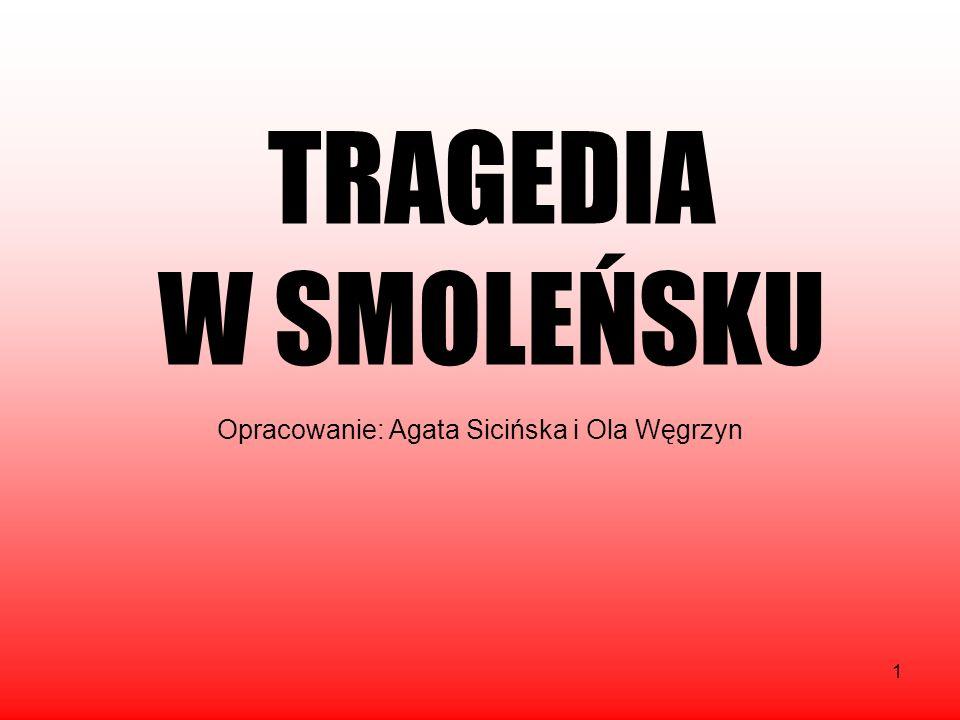 Opracowanie: Agata Sicińska i Ola Węgrzyn