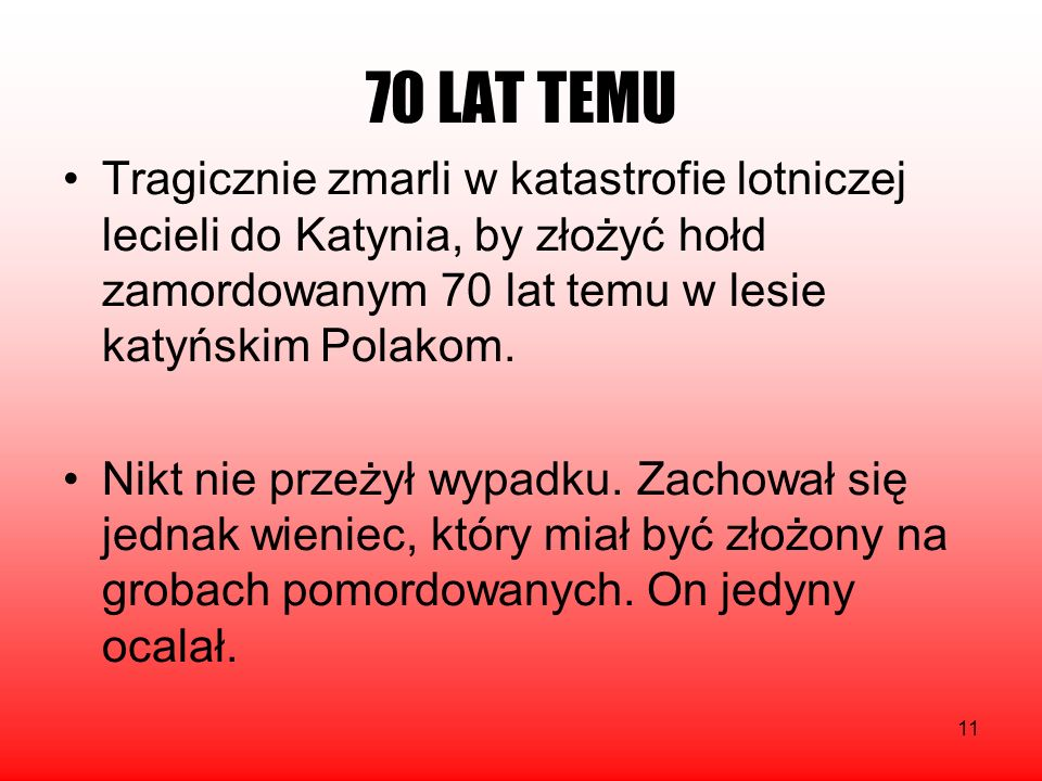 70 LAT TEMU Tragicznie zmarli w katastrofie lotniczej lecieli do Katynia, by złożyć hołd zamordowanym 70 lat temu w lesie katyńskim Polakom.