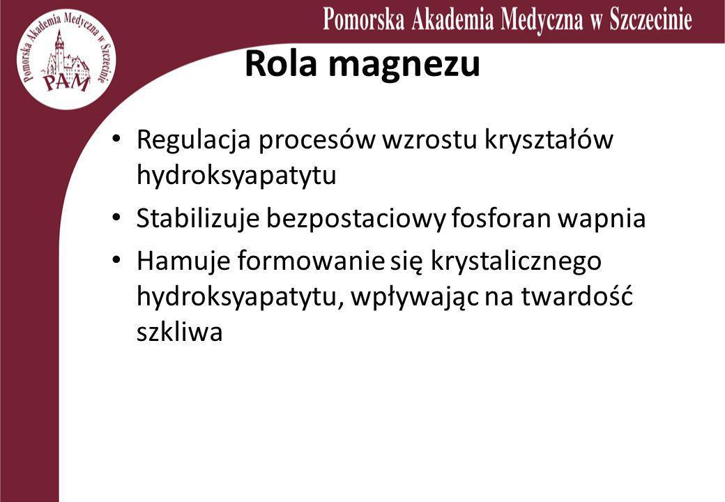 Rola magnezu Regulacja procesów wzrostu kryształów hydroksyapatytu
