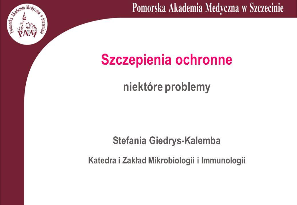 Stefania Giedrys-Kalemba Katedra i Zakład Mikrobiologii i Immunologii