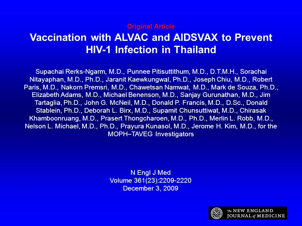 Original Article Vaccination with ALVAC and AIDSVAX to Prevent HIV-1 Infection in Thailand