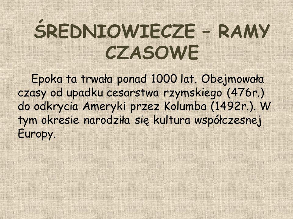 ŚREDNIOWIECZE – RAMY CZASOWE