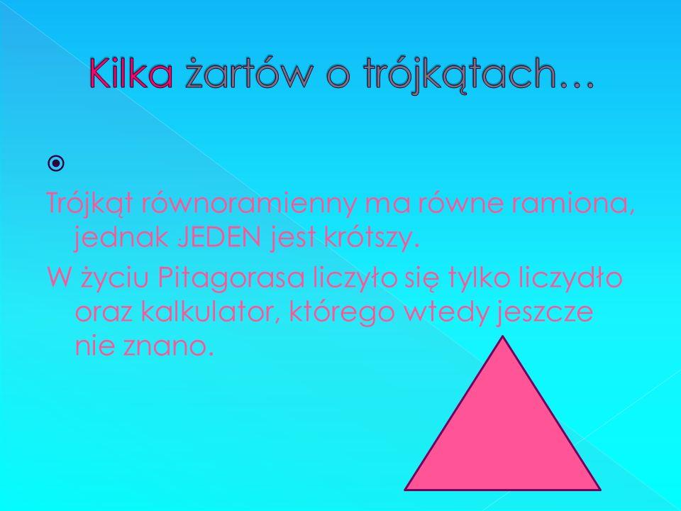 Kilka żartów o trójkątach…