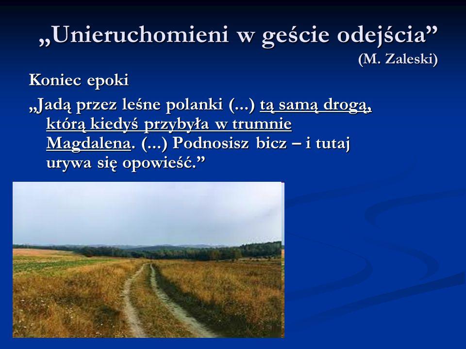 """""""Unieruchomieni w geście odejścia (M. Zaleski)"""