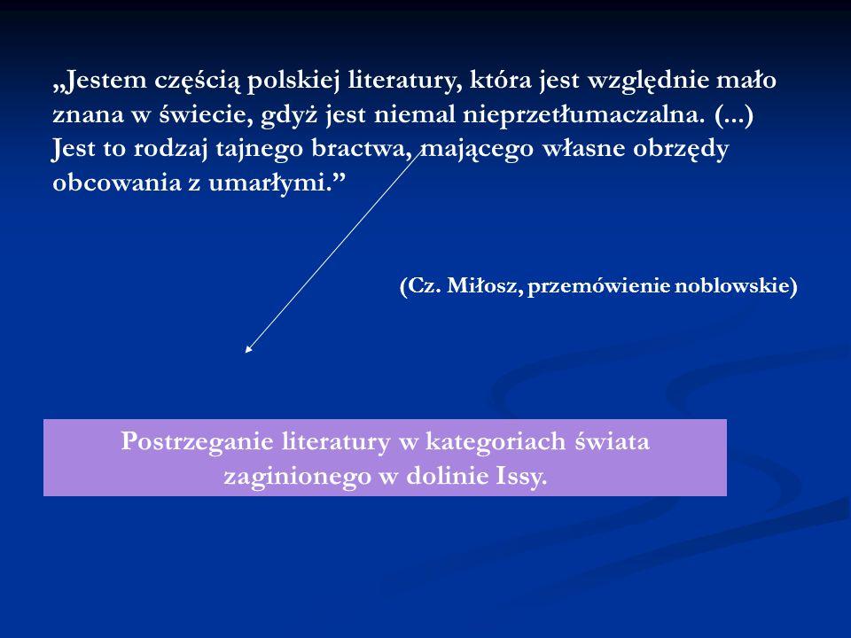 """""""Jestem częścią polskiej literatury, która jest względnie mało znana w świecie, gdyż jest niemal nieprzetłumaczalna. (...) Jest to rodzaj tajnego bractwa, mającego własne obrzędy obcowania z umarłymi."""