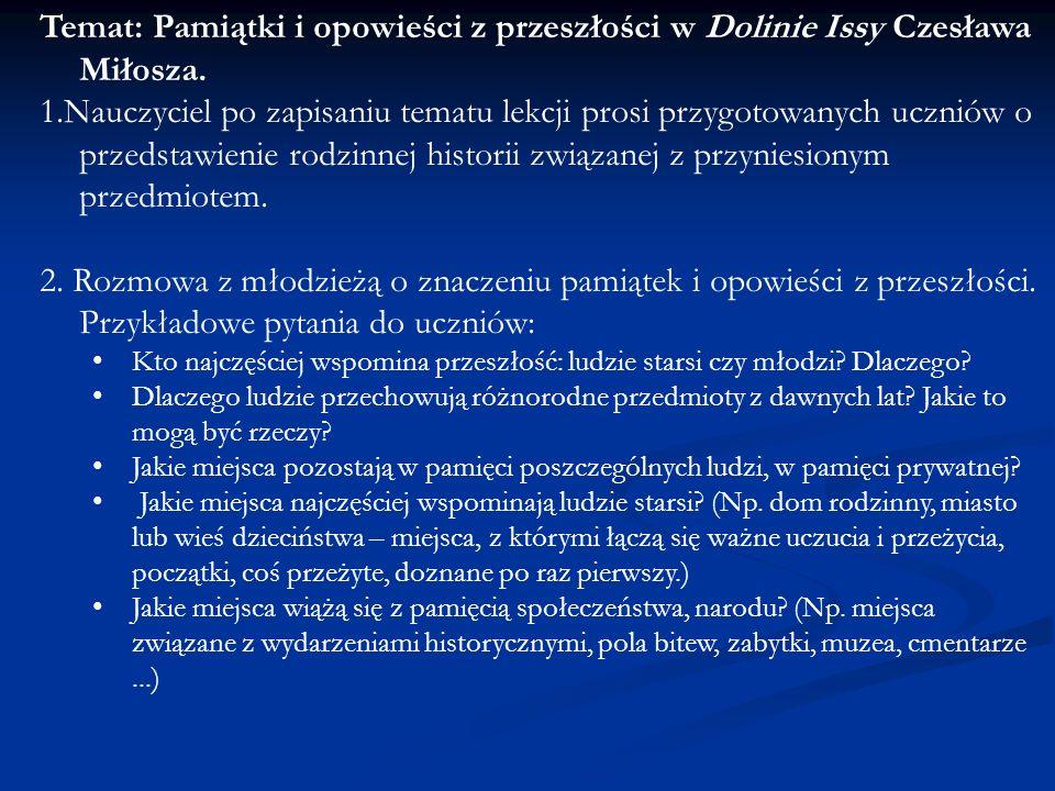 Temat: Pamiątki i opowieści z przeszłości w Dolinie Issy Czesława Miłosza.